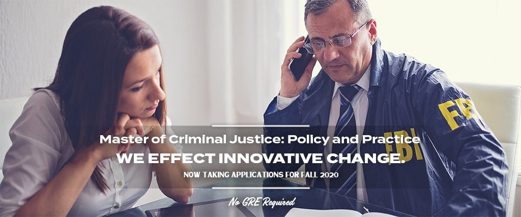 Master of Criminal Justice: Policy and Practice